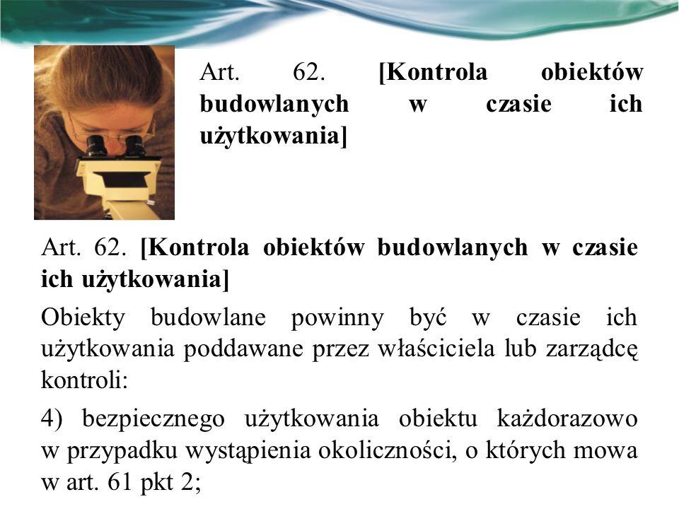 Art. 62. [Kontrola obiektów budowlanych w czasie ich użytkowania]